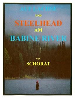 Abbildung von Schorat | Auf Lachse und Steelhead am Babine River | 2014