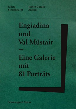 Abbildung von Schildknecht / Arquint | Engiadina und Val Müstair | 2015 | Eine Galerie mit 81 Porträts