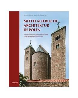 Abbildung von Herrmann / Winterfeld | Mittelalterliche Architektur in Polen | 2015 | Romanische und gotische Baukun...