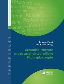 Abbildung von Pundt / Kälble | Gesundheitsberufe und gesundheitsberufliche Bildungskonzepte | 1. Auflage | 2014 | beck-shop.de