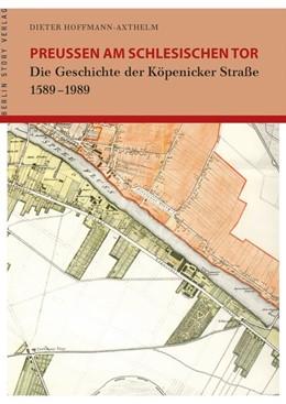 Abbildung von Hoffmann-Axthelm | Preußen am Schlesischen Tor | 2015 | Die Geschichte der Köpenicker ...