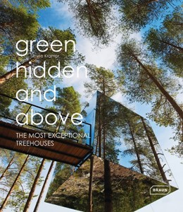 Abbildung von Kramer | Green, Hidden and Above | 2015 | The Most Exceptional Treehouse...