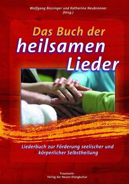 Das Buch der heilsamen Lieder | Bossinger / Neubronner, 2010 | Buch (Cover)