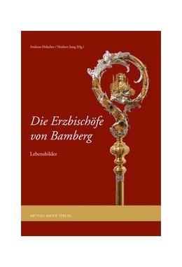 Abbildung von Hölscher / Jung / Urban | Die Erzbischöfe von Bamberg | 2015 | Lebensbilder