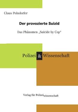 Abbildung von Polndorfer   Der provozierte Suizid - das Phänomen