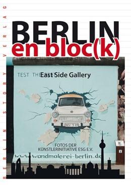 Abbildung von Bösch   Berlin en bloc(k) - East Side Gallery   2015