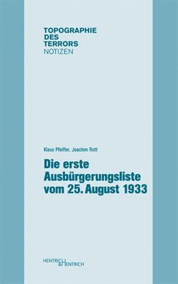 Abbildung von Rott / Pfeiffer | Die erste Ausbürgerungsliste vom 25. August 1933 | 1. Auflage | 2016 | beck-shop.de