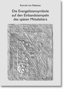 Abbildung von Rabenau | Die Evangelistensymbole auf den Einbandstempeln des späten Mittelalters | 1. Auflage | 2014 | beck-shop.de