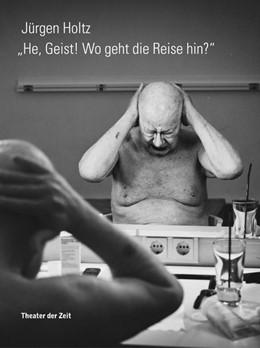 Abbildung von Holtz | He, Geist! Wo geht die Reise hin? | 2015 | Reden. Einreden. Widerreden