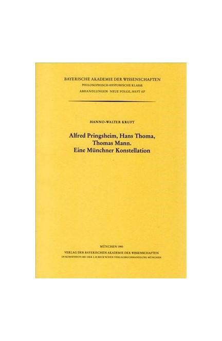 Cover: , Alfred Pringsheim, Hans Thoma, Thomas Mann, Eine Münchner Konstellation