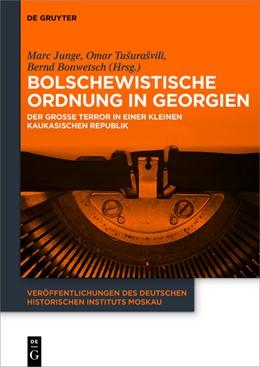 Abbildung von Junge / Bonwetsch | Bolschewistische Ordnung in Georgien | 1. Auflage | 2015 | Der Große Terror in einer klei...