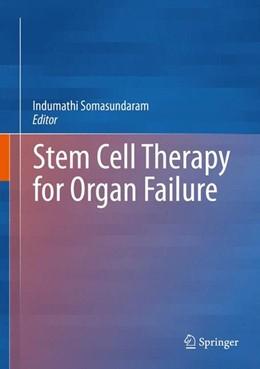 Abbildung von Somasundaram | Stem Cell Therapy for Organ Failure | 1. Auflage | 2015 | beck-shop.de