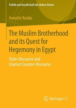 Abbildung von Ranko | The Muslim Brotherhood and its Quest for Hegemony in Egypt | 2015 | 2014 | State-Discourse and Islamist C...