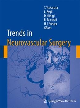 Abbildung von Tsukahara / Regli / Hänggi / Turowski / Steiger | Trends in Neurovascular Surgery | 2011 | 2011