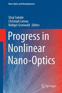 Abbildung von Sakabe / Lienau / Grunwald | Progress in Nonlinear Nano-Optics | 2015 | 2014