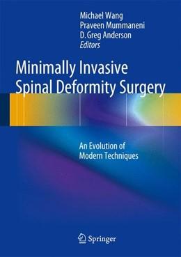 Abbildung von Wang / Lu | Minimally Invasive Spinal Deformity Surgery | 1. Auflage | 2014 | beck-shop.de