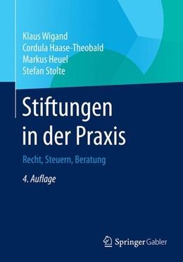 Abbildung von Wigand / Haase-Theobald / Heuel | Stiftungen in der Praxis | 4., überarbeitete Aufl. 2015 | 2014 | Recht, Steuern, Beratung