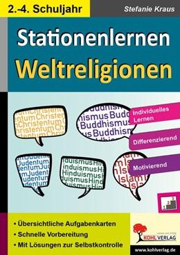 Abbildung von Kraus | Kohls Stationenlernen Weltreligionen / 2.-4. Schuljahr | 1. Auflage | 2015 | beck-shop.de