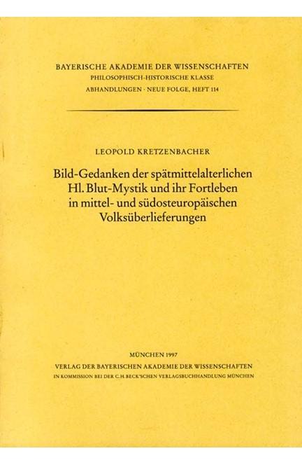 Cover: , Bild-Gedanken der spätmittelalterlichen Hl.Blut-Mystik und ihr Fortleben in mittel- und südosteuropäischen Volksüberlieferungen