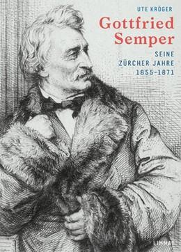 Abbildung von Kröger | Gottfried Semper | 1. Auflage | 2015 | beck-shop.de