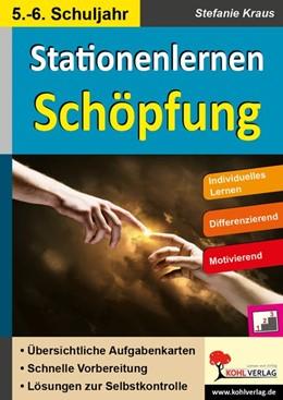 Abbildung von Kraus | Kohls Stationenlernen Schöpfung / Sekundarstufe | 1. Auflage | 2015 | beck-shop.de