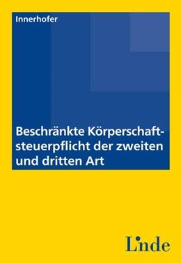Abbildung von Innerhofer | Beschränkte Körperschaftsteuerpflicht der zweiten und dritten Art | 1. Auflage | 2014 | beck-shop.de