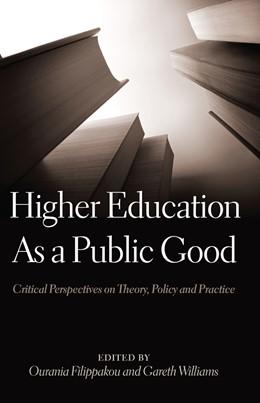 Abbildung von Williams / Filippakou | Higher Education As a Public Good | 2014 | Critical Perspectives on Theor... | 27