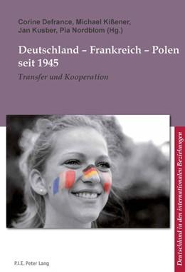 Abbildung von Defrance / Kissener | Deutschland – Frankreich – Polen seit 1945 | 1. Auflage | 2015 | 6 | beck-shop.de
