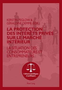 Abbildung von Demme / Peglow | La protection des intérêts privés sur le marché intérieur | 1. Auflage | 2014 | 6 | beck-shop.de