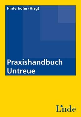 Abbildung von Hinterhofer | Praxishandbuch Untreue | 1. Auflage 2015 | 2015