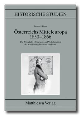 Abbildung von Hagen   Österreichs Mitteleuropa 1850-1866   1. Auflage   2014   beck-shop.de