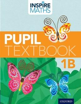 Abbildung von Ho Kheong / Ramakrishnan / Lau Pui Wah | Inspire Maths: Pupil Book 1B (Pack of 30) | 2015