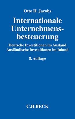 Abbildung von Jacobs | Internationale Unternehmensbesteuerung | 8., neu bearbeitete und erweiterte Auflage | 2016 | Deutsche Investitionen im Ausl...