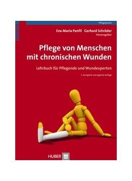 Abbildung von Panfil / Schröder Gerhard | Pflege von Menschen mit chronischen Wunden | 3. Auflage | 2015 | beck-shop.de