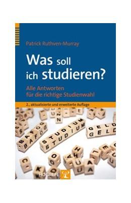 Abbildung von Ruthven-Murray | Was soll ich studieren? | 2. Auflage | 2015 | beck-shop.de