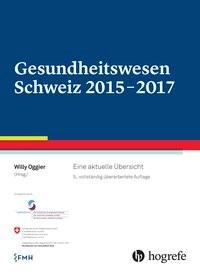 Gesundheitswesen Schweiz 2015-2017 | Oggier, 2015 | Buch (Cover)