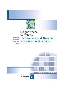 Abbildung von Richter / Brähler / Ernst | Diagnostische Verfahren für Beratung und Therapie von Paaren und Familien | 2015 | 8