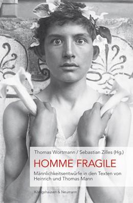 Abbildung von Wortmann / Zilles | HOMME FRAGILE | 2016 | Männlichkeitsentwürfe in den T... | 12