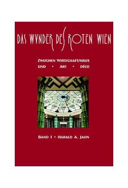 Abbildung von Jahn   Das Wunder des Roten Wien / Das Wunder des Roten Wien   1. Auflage   2015   beck-shop.de