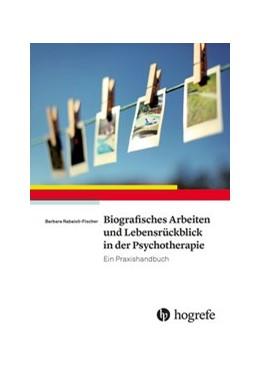 Abbildung von Rabaioli-Fischer   Biografisches Arbeiten und Lebensrückblick in der Psychotherapie   1. Auflage   2015   beck-shop.de