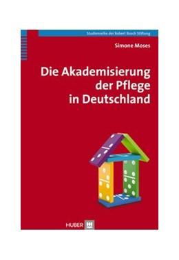 Abbildung von Moses | Die Akademisierung der Pflege in Deutschland | 2015
