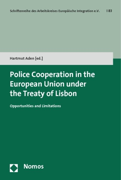 Police Cooperation in the European Union under the Treaty of Lisbon | Aden, 2015 (Cover)