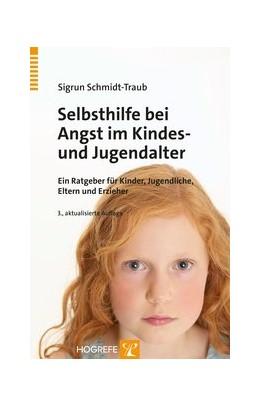 Abbildung von Schmidt-Traub | Selbsthilfe bei Angst im Kindes- und Jugendalter | 2015 | Ein Ratgeber für Kinder, Jugen...