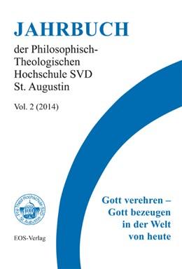 Abbildung von Höring / Dölken / Agan | Jahrbuch der Philosophisch-Theologischen Hochschule SVD St. Augustin Vol. 2 (2014) | 2015 | Gott verehren - Gott bezeugen ... | 2