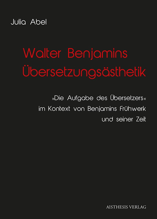 Walter Benjamins Übersetzungsästhetik | Abel, 2014 | Buch (Cover)