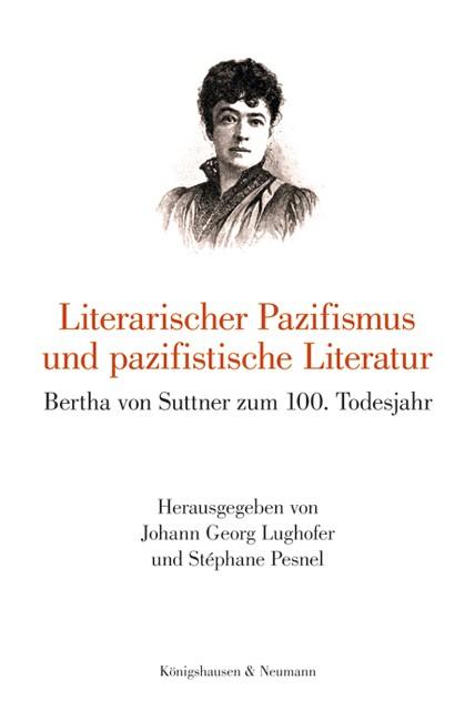 Abbildung von Lughofer / Pesnel | Literarischer Pazifismus und pazifistische Literatur | 2016