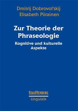 Abbildung von Dobrovol?skij / Piirainen | Zur Theorie der Phraseologie | 2009 | Kognitive und kulturelle Aspek...