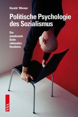 Abbildung von Werner | Politische Psychologie des Sozialismus | 2015 | Die emotionale Seite rationale...