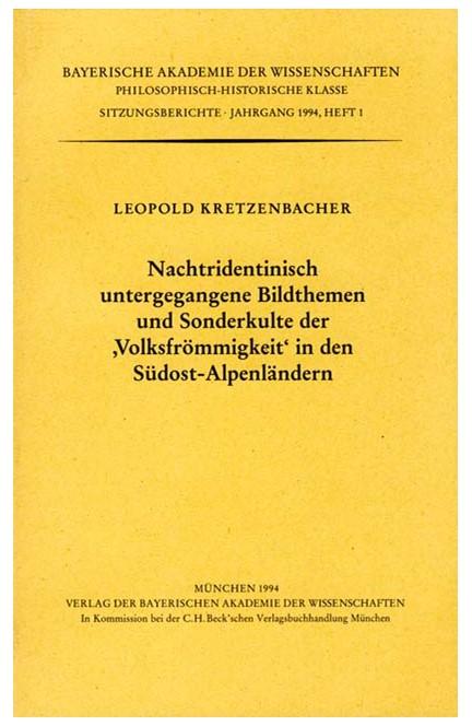 Cover: , Nachtridentinisch untergegangene Bildthemen und Sonderkulte der Volksfrömmigkeit in den Südost-Alpenländern
