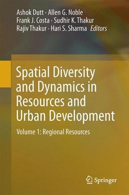 Abbildung von Dutt / Noble | Spatial Diversity and Dynamics in Resources and Urban Development | 1. Auflage | 2015 | beck-shop.de